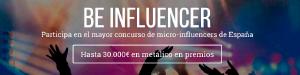 Be influencer. El mayor concurso de microinfluencers de España